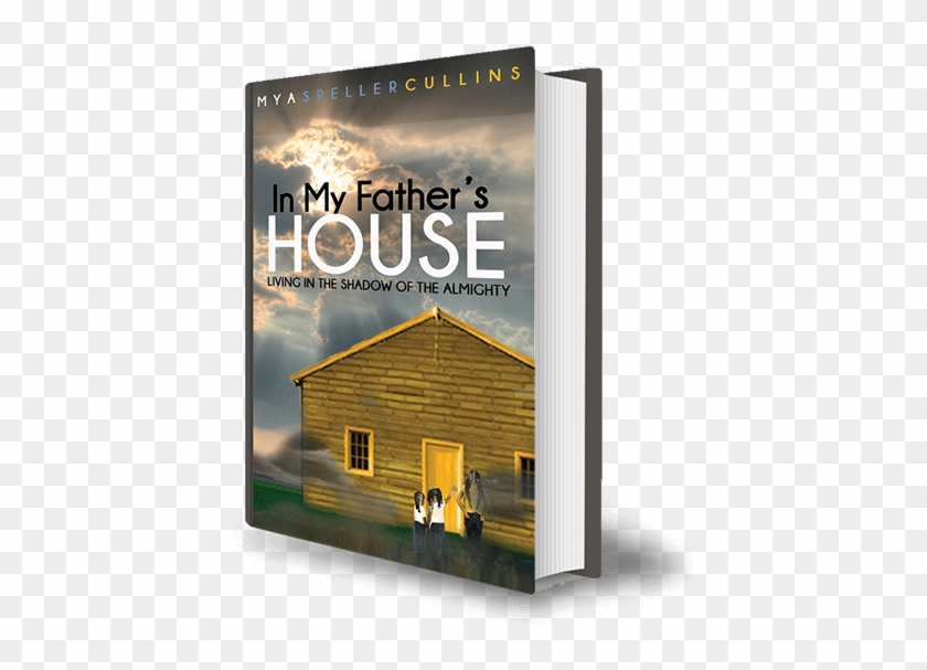 In My Father's House Is A Direct Revelation Of God - My Father's House: Living In The Shadow Of The Almighty #1267913