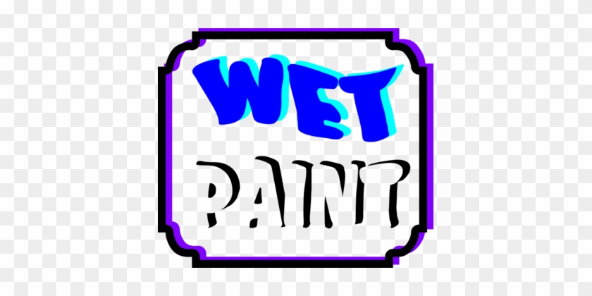 Wet Paint Sign Painting Brand - Wet Paint Sign #1388141