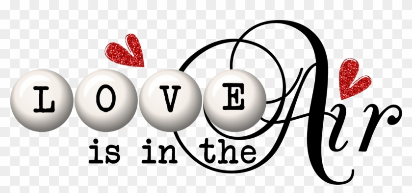 Love Word Art Png - Love Is In The Air Word #223270