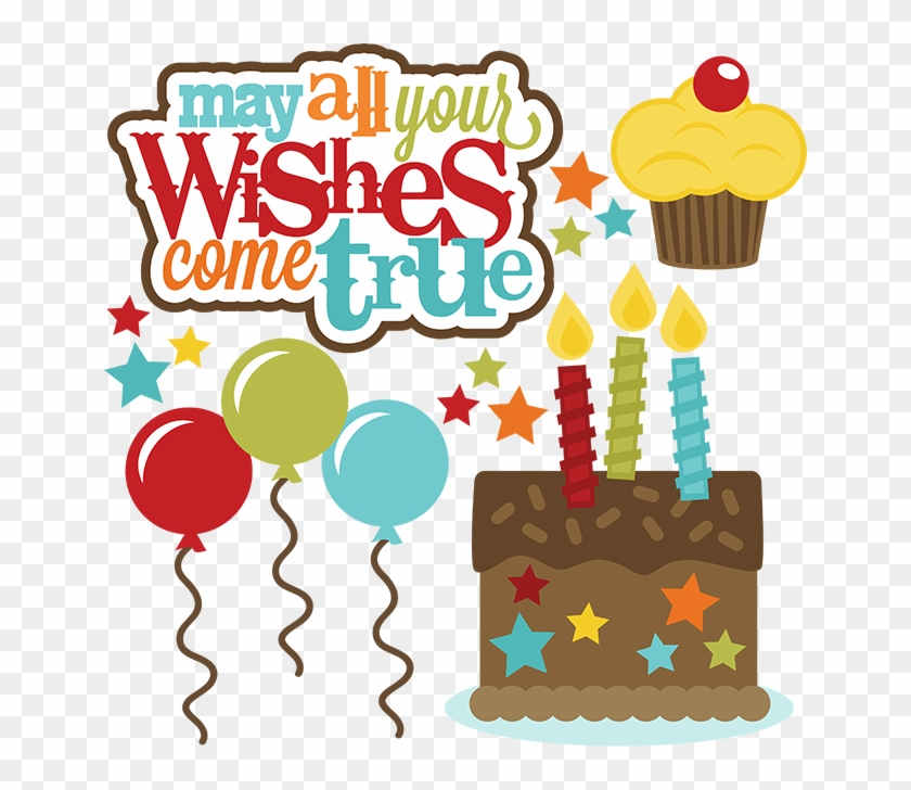 May All Your Wishes Come True Svg Files For Cutting - Birthday Wishes To Birthday Boy #223893