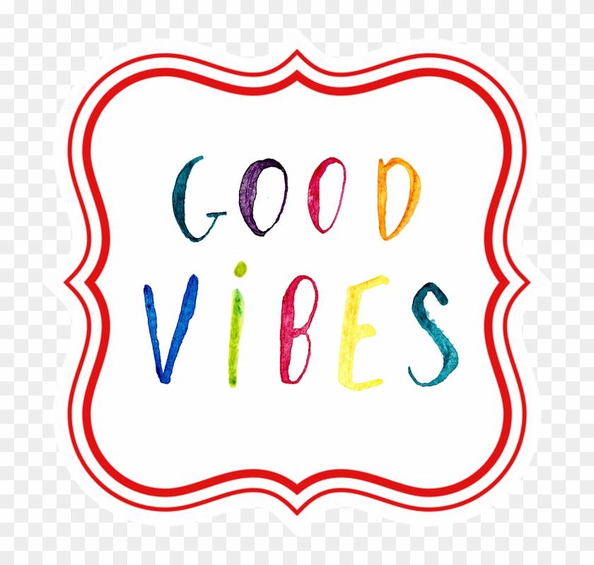 Good Vibes 1485623 960 720 - Scrap Book Clipart Transparent Background #228904