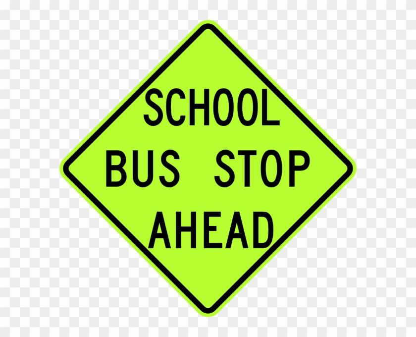 Free Vector School Bus Stop Ahead Sign Fluorescent - School Bus Stop Sign #231687