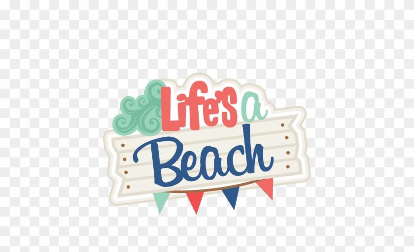 Life's A Beach Svg Scrapbook Title Beach Svg Cut Files