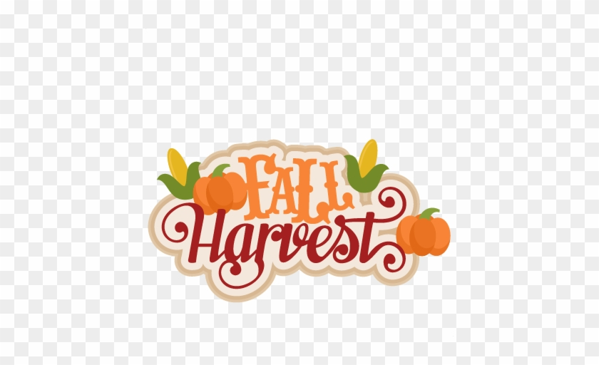 Fall Harvest Svg Scrapbook Title Svg Cutting Files - Fall Harvest Clip Art #244427