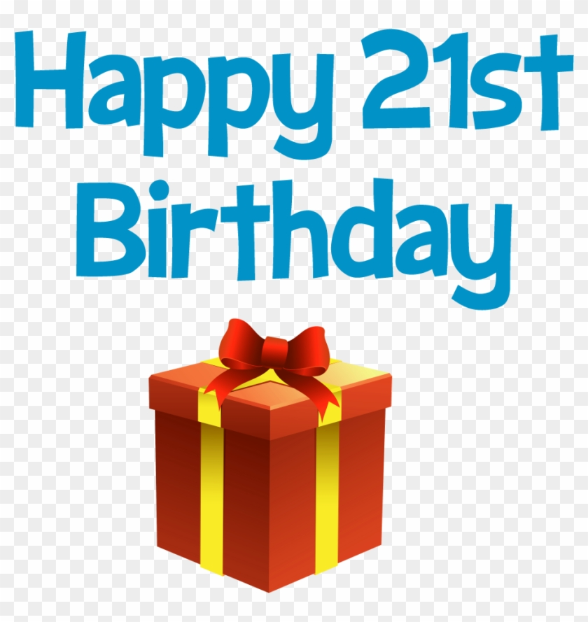 Happy 21 St Birthday Greeting And Gift Box Clip Art - Happy 21st Birthday Png #245315
