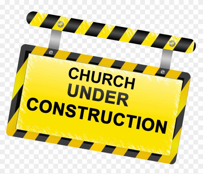 Church Is Under Construction - Church Under Construction Clipart #250281