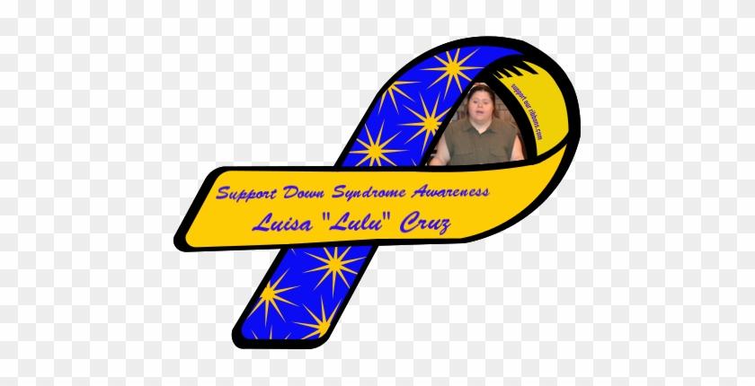 Support Down Syndrome Awareness Luisa Lulu Cruz Progressive