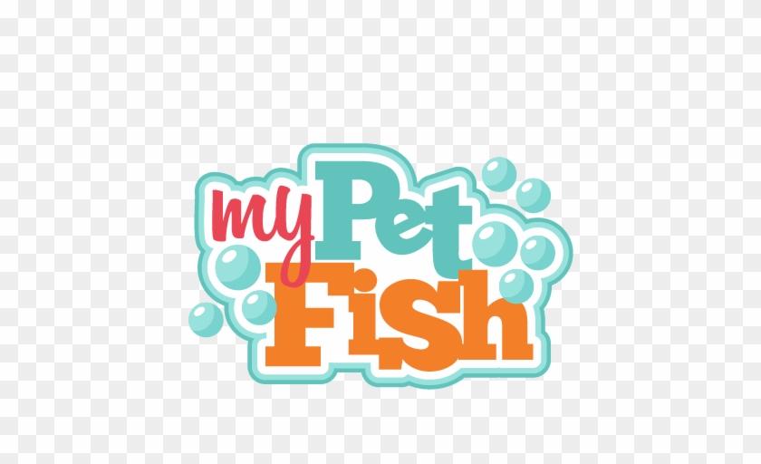My Pet Fish Svg Cutting File For Cricut Betta Fish - My Pet Is A Fish #254310