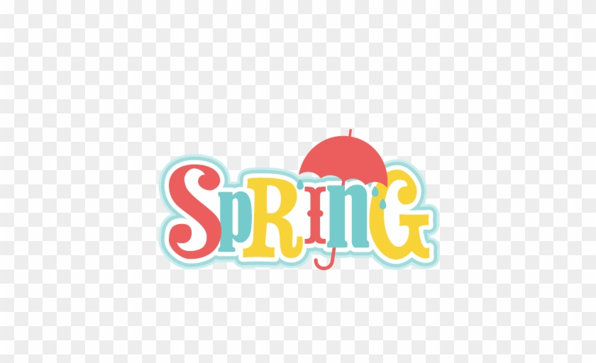 Spring Title Svg Cutting File For Scrapbooking Cute - Scrapbooking #254314