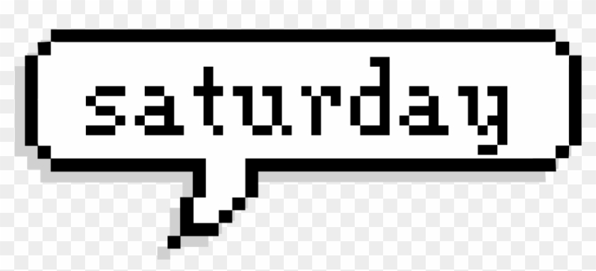 Saturday Day Pixel Quote Text Black White - Love You Text Bubble #1648242