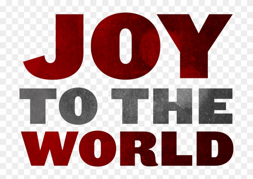 Clip Art Download Joy To The World The Lord Is Come - Joy To The World Transparent Background #1713363
