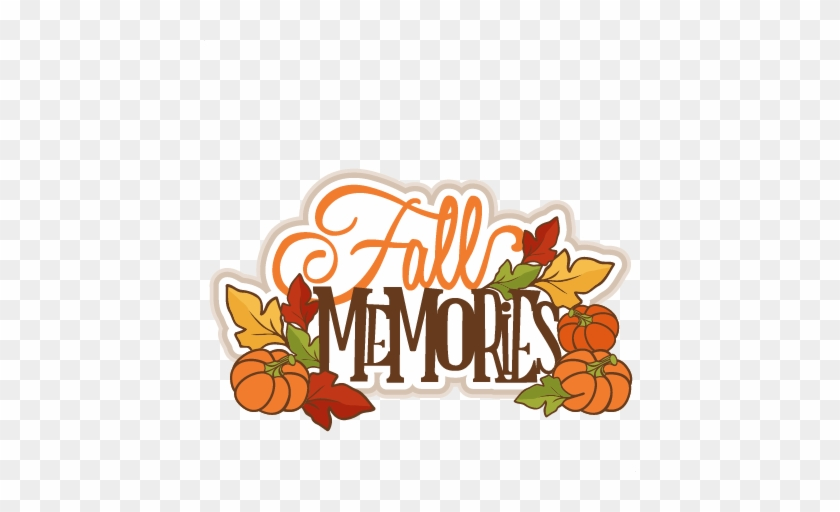 Fall Memories Title Svg Cutting File For Scrapbooking Scrapbooking Free Transparent Png Clipart Images Download