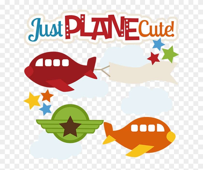 Just Plane Cute Svg Files For Scrapbooking Cardmaking - Cute Airplane Clipart #263275