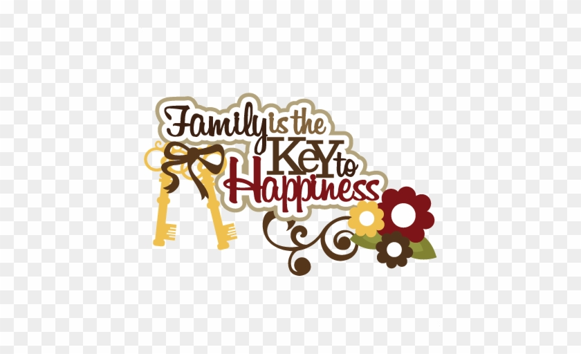 Family Is The Key To Happiness Svg Scrapbook Title Family Titles