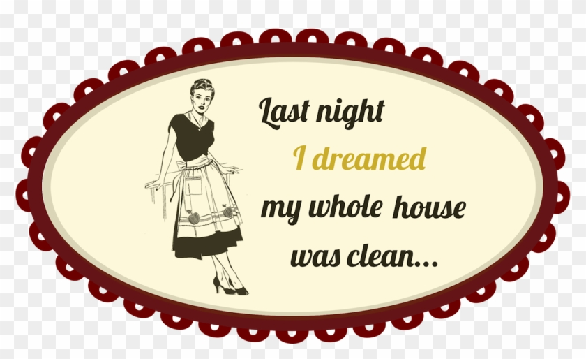 House Cleaning Images - Last Night I Dreamed My Whole House #290554