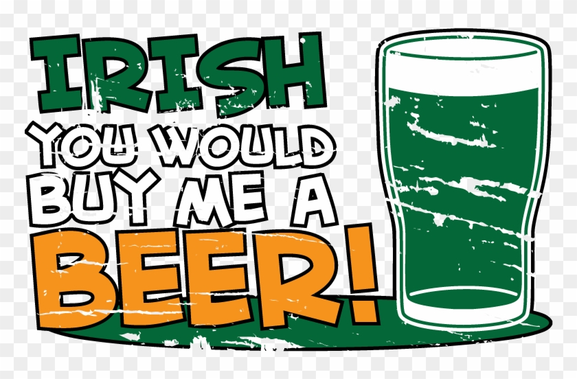 Irish you would buy me beer st patricks day funny slainte irish irish you would buy me beer st patricks day funny slainte irish you would buy me beer st patricks day funny slainte m4hsunfo