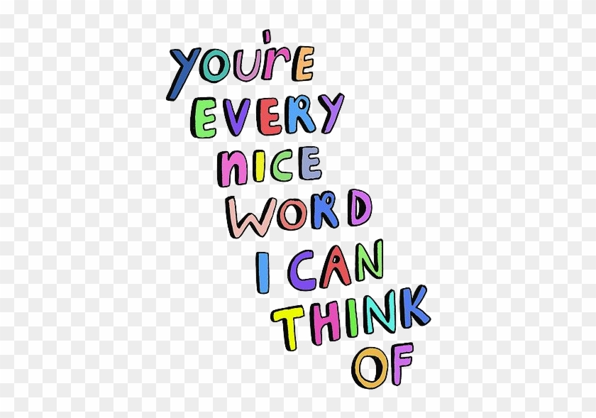 You're Every Nice Word I Can Think Of - You Are So Nice #369325