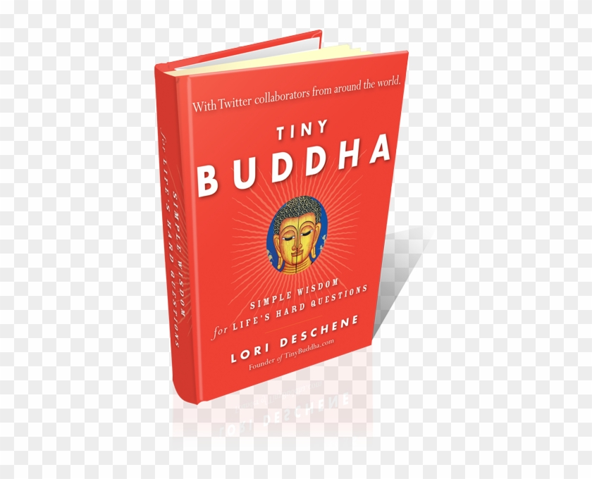 This Is The First Book Of Its Kind With Tweets Woven - Tiny Buddha: Simple Wisdom For Life's Hard Questions #369443