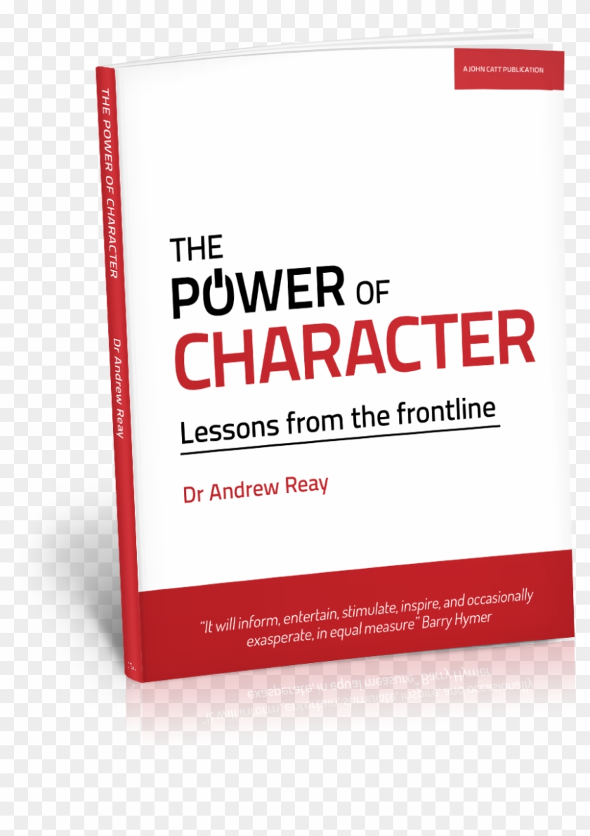 There Is Not A Parent, School Or Business In The Land - Power Of Character By Andrew Reay #369633