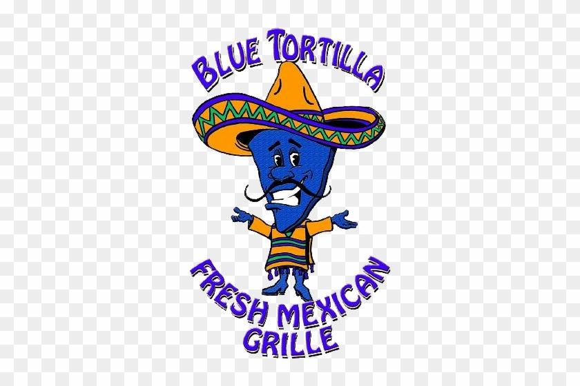 Blue Tortilla Fresh Mexican Grille - Mexican Cuisine #383971