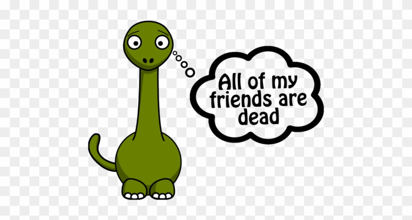 All My Friends Are Dead Dinosaur #393561