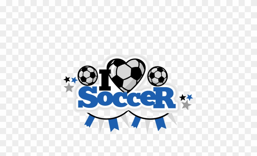 I Heart Soccer Title Scrapbook Cut File Cute Clipart - Cute Soccer #404394