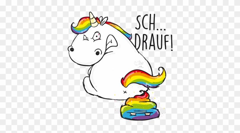 Sch Drauf - Nwue Pummel Einhorn Sprüche #410087