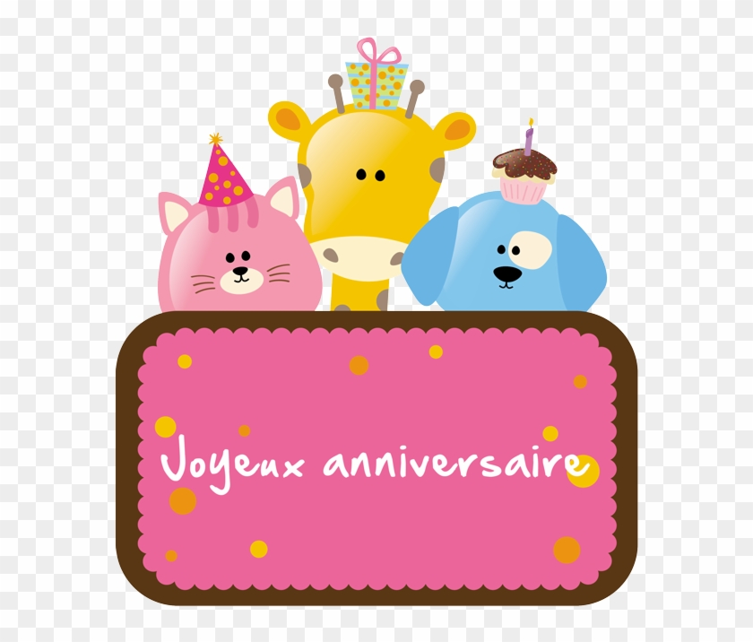 Joyeux Anniversaire Happy First Birthday Free Transparent Png Clipart Images Download