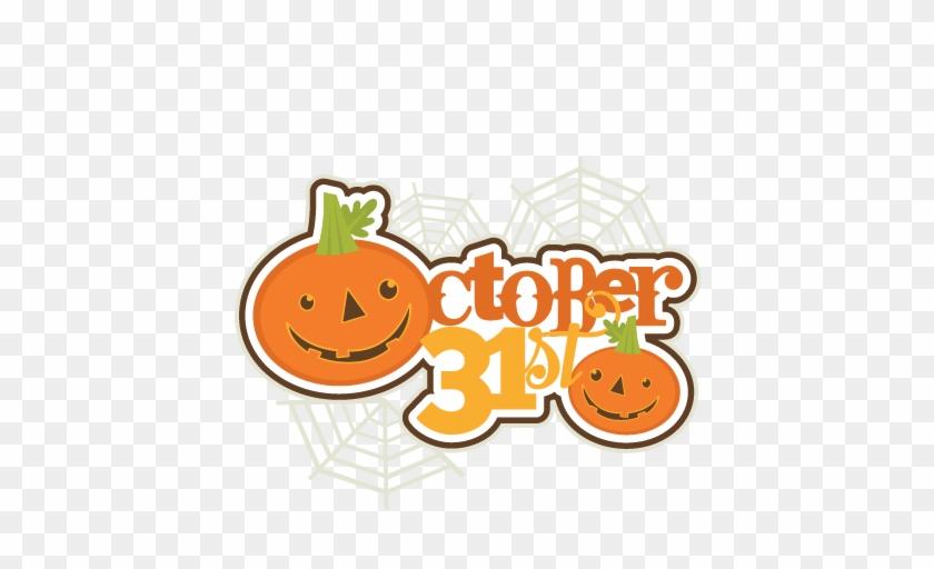 October 31st Svg Scrapbooking Title Halloween Svg Cut - Halloween Clipart October 31st #69562