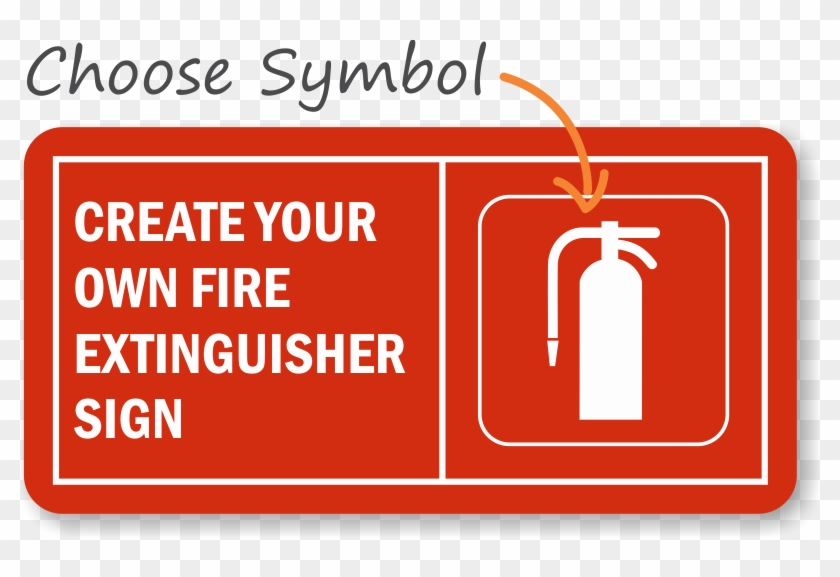 Create Your Own Fire Extinguisher Sign Learn More Fire