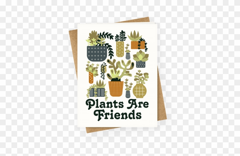 Plants Are Friends Greeting Card - Plant Greeting Cards #435345