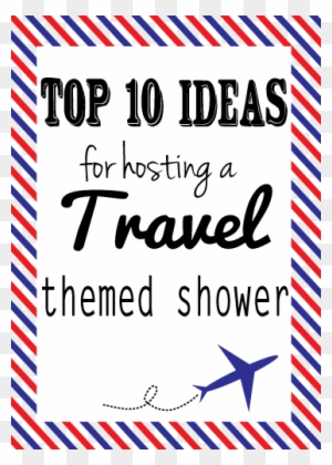 great ideas for hosting a travel themed party travel themed bridal shower free transparent png clipart images download