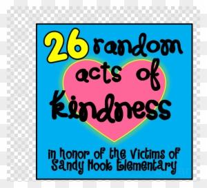100 Random Acts Of Kindness Random Act Of Kindness Free