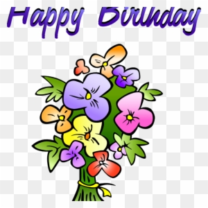 Happy Birthday Greeting Flowers Birthday Clip Art Birthday Wishes Transparent Free Transparent Png Clipart Images Download